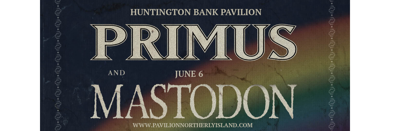 Primus & Mastodon at Huntington Bank Pavilion at Northerly Island
