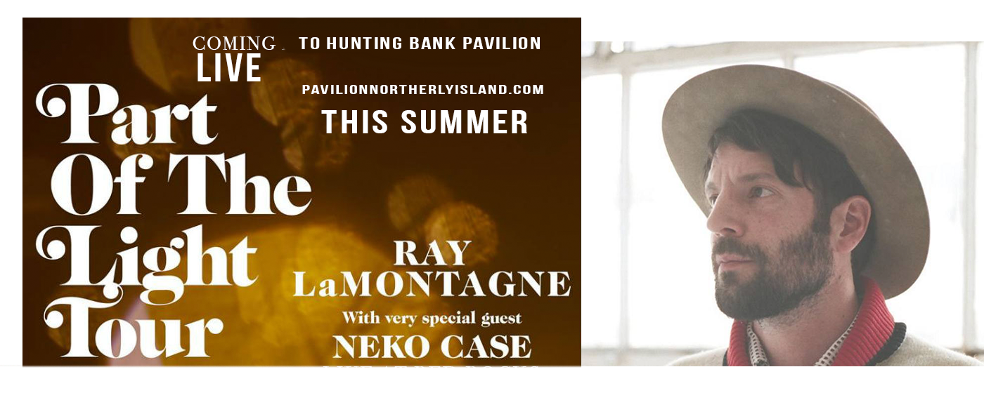 Ray Lamontagne & Neko Case at Huntington Bank Pavilion at Northerly Island