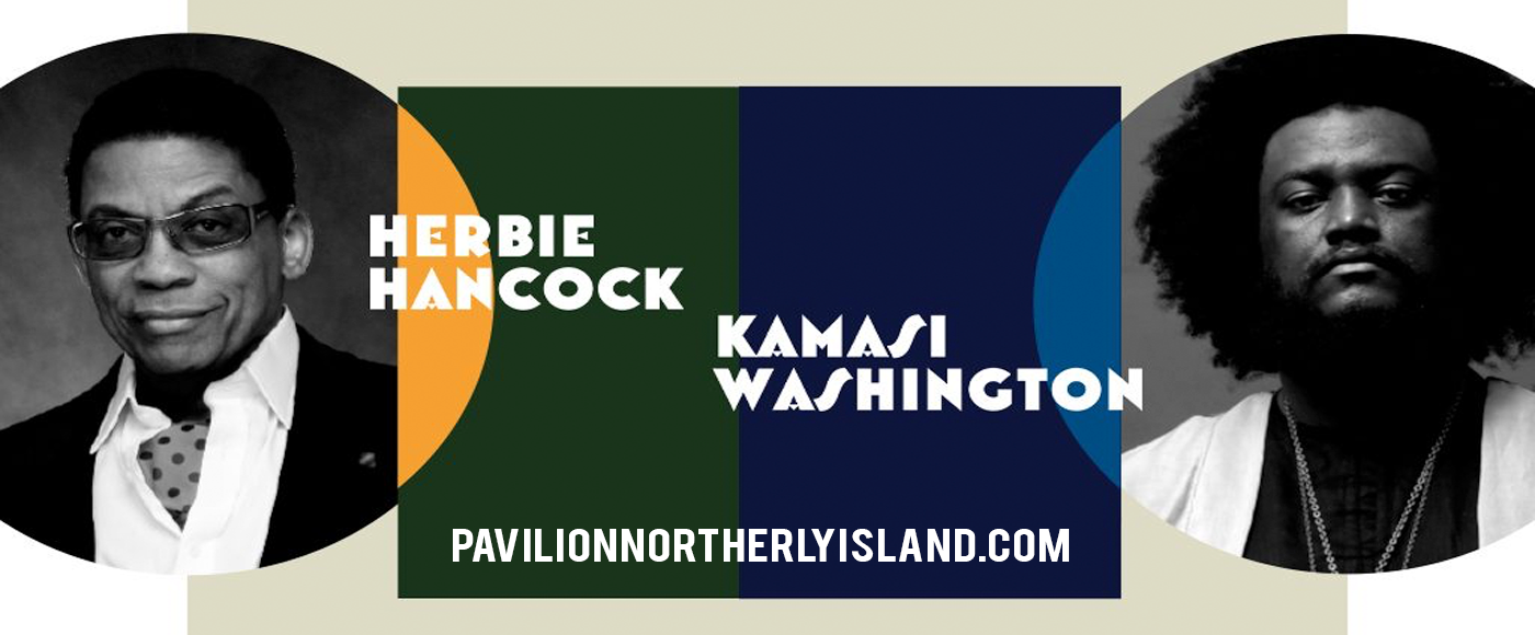 Herbie Hancock & Kamasi Washington at Huntington Bank Pavilion at Northerly Island